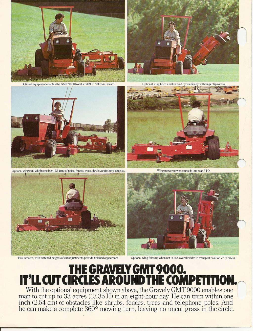 THE GRAVELY GMT'000. IT'll CUT CIRCLESAROUND THE COMPETITION. With the optional equipment shown above, the Gravely GMT 9000 enables one man to cut up to 33 acres (13.