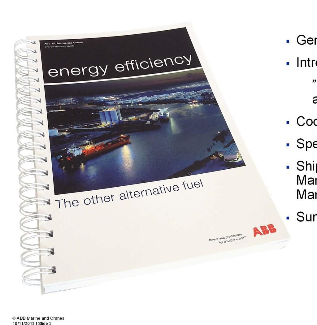 ABB Marine Energy Efficiency Content General Introduction to the publication energy efficiency the other alternative fuel Cooling