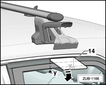 4.1.2 Installing the rear roof bar for vehicles with bright moulding package (4ZB) Carefully guide the assembly tool -14- into the area of door between the decorative trim and window rubber.