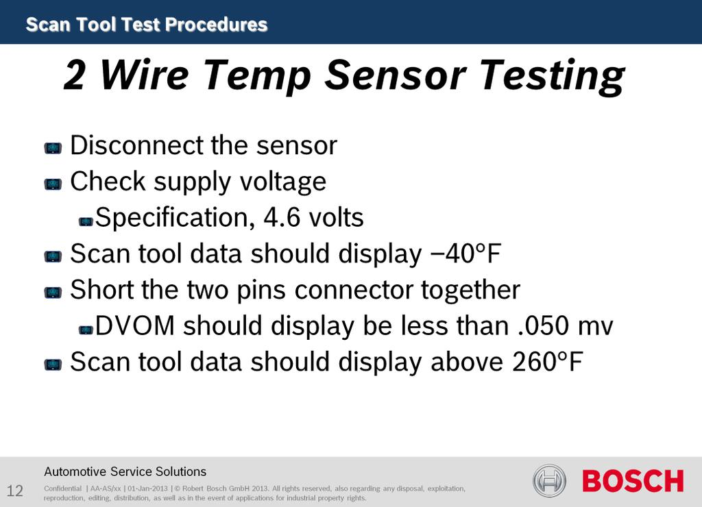 Purpose of this test is to test temperature sensor circuit. The voltage supply should be 4.6 volts or above.