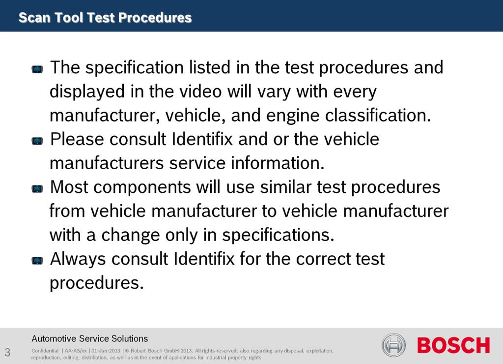 The specification listed in the test procedures and displayed in the video will vary with every manufacturer, vehicle, and engine classification.