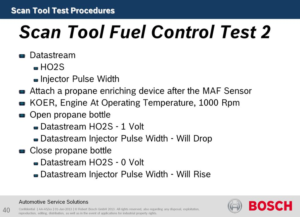 Purpose this test is to verify PCM Fuel Control based on O2 input.