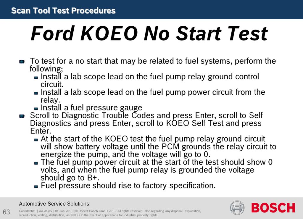 To test for a no start that may be related to fuel systems, perform the following; Install a lab scope lead on the fuel pump relay ground control circuit.