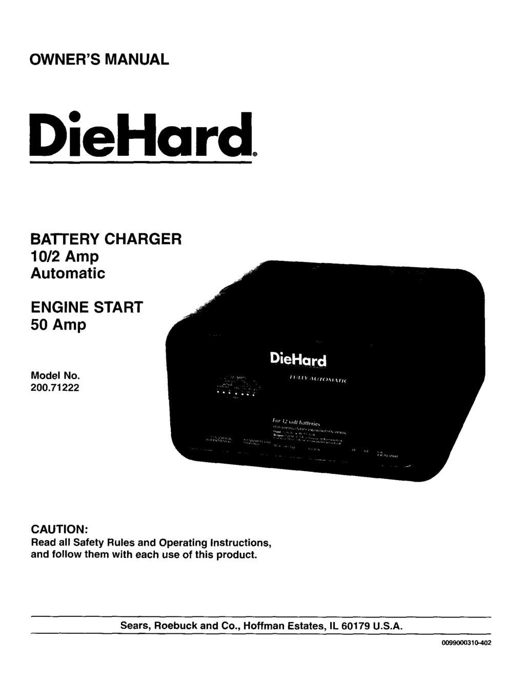 OWNER'S MANUAL DieHard, BATTERY CHARGER 10/2 Amp Automatic ENGINE START 50 Amp Model No. 200.