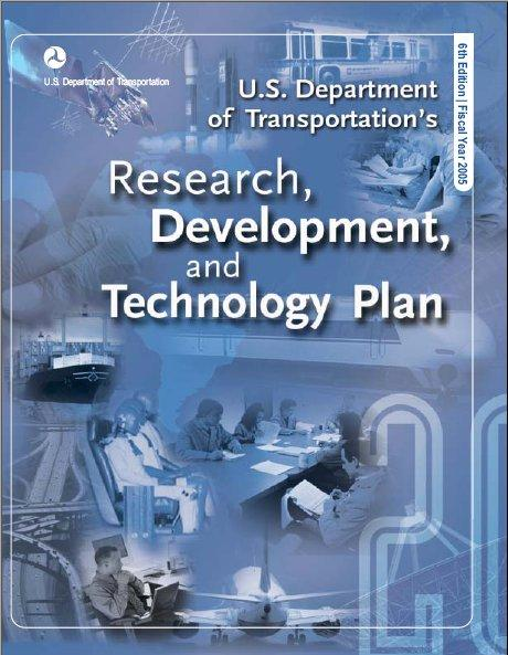 DOT s RD&T Plan calls for: - research into advanced technologies - promoting innovation - statistical and analytical research - pipeline and hazmat