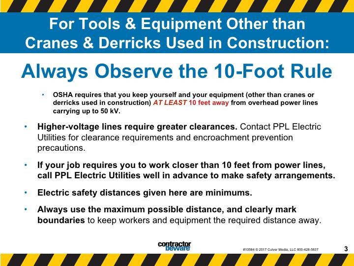 For tools and equipment other than cranes and derricks used in construction, always observe the 10-foot rule.