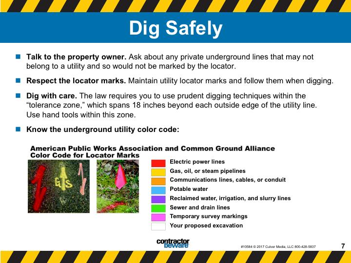 Dig safely. After you call, the underground utility locator service will arrange for each utility to send someone out to mark underground lines. Talk to the property owner.