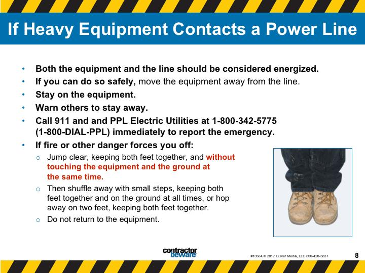 If heavy equipment contacts a power line, it s critical to follow proper safety procedures. Both the equipment and the line should be considered energized.