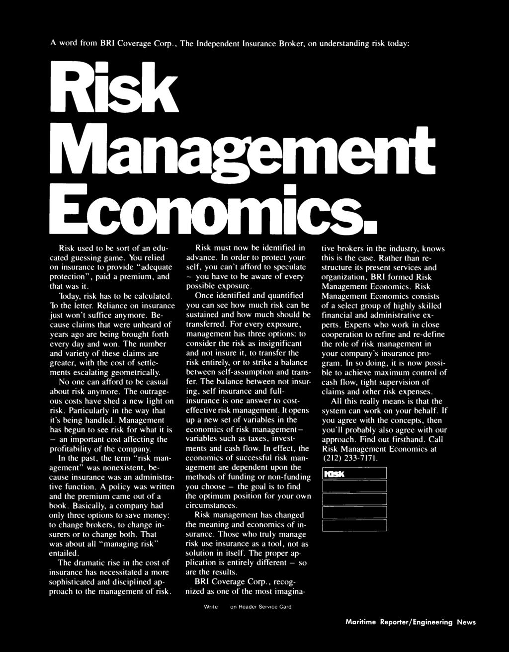 A word from BRI Coverage Corp., The Independent Insurance Broker, on understanding risk today: Risk Management Economics. Risk used to be sort of an educated guessing game.