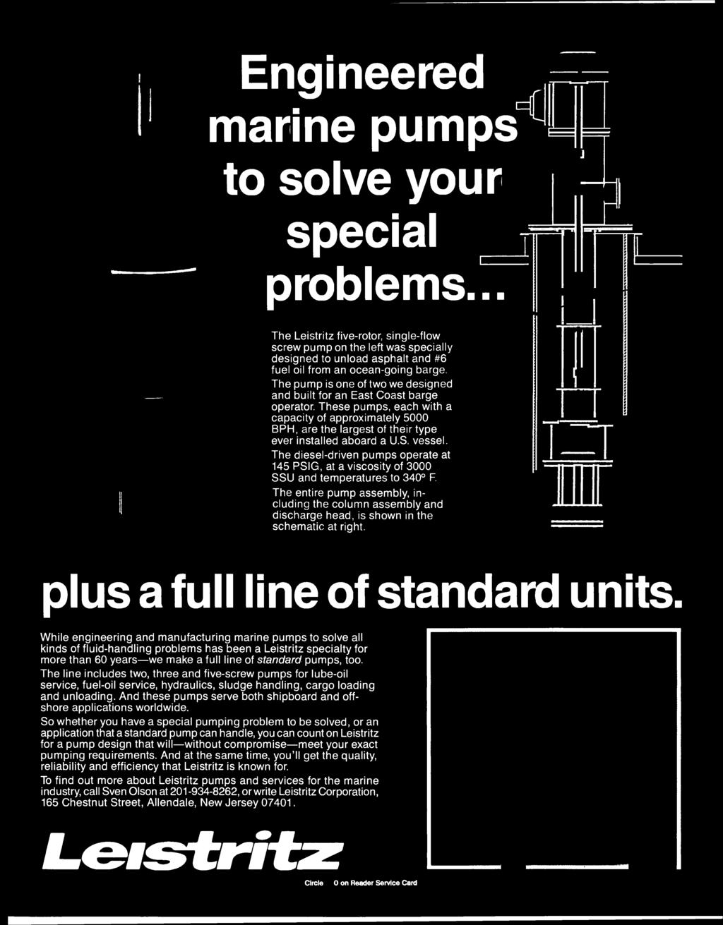 Engineered marine pumps^ to solve your special ^ problems.