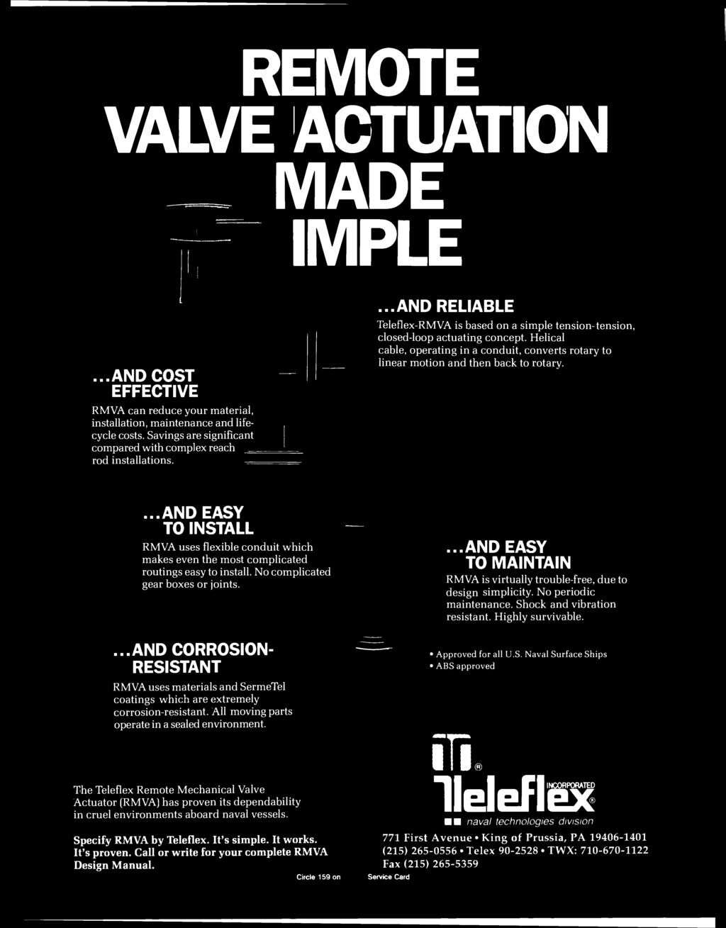 REMOTE VALVE ACTUATION MADE IMPLE...AND COST EFFECTIVE RMVA can reduce your material, installation, maintenance and lifecycle costs.