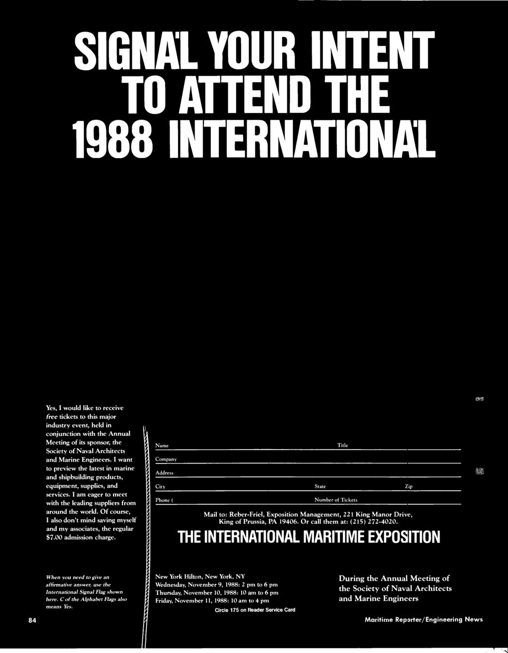 SIGNAL YOUR INTENT TO ATTEND THE 1988 INTERNATIONAL Yes, I would like to receive free tickets to this major industry event, held in conjunction with the Annual Meeting of its sponsor, the Society of
