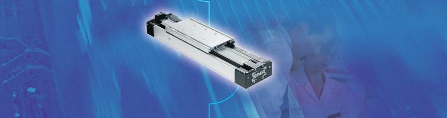 SNR, YOUR GUIDE TO LINEAR MODULES This document is the exclusive property of NTN-SNR ROULEMENTS.