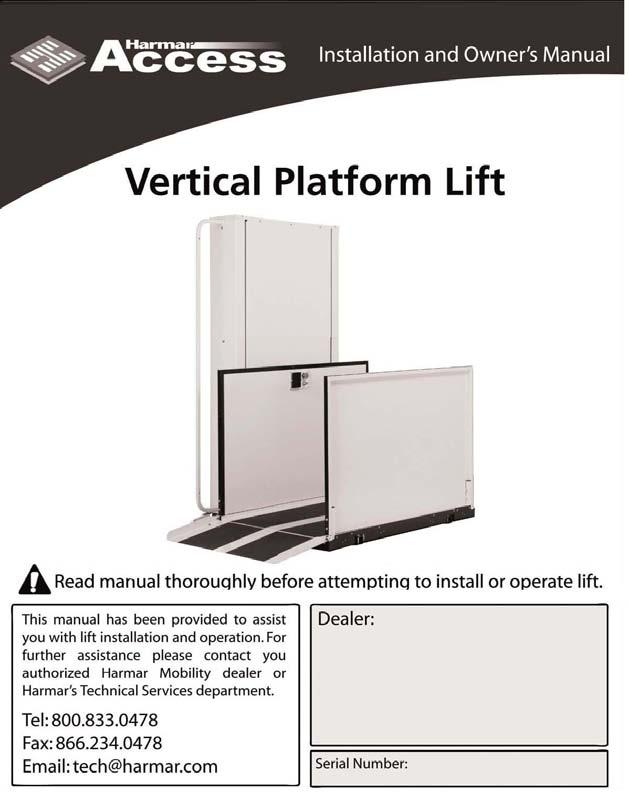 AmeriGlide Commercial INSTALLATION & OWNER S MANUAL hercules Commercial Vertical Platform Lifts CPL400 CPL600 CPL800 CPL1000 CPL1200 CPL1400 This manual has been provided to assist you