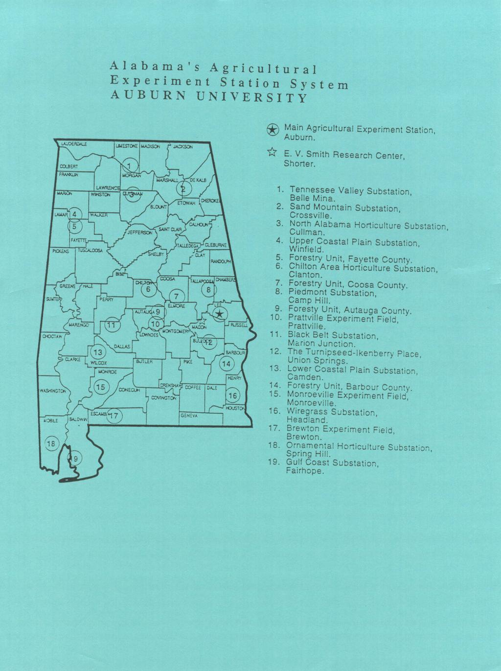 Alabama's Agricultural Experiment Station Svstem AUBURN UNIVERSITY -W:= C W'AD.5 JAX11 SMain Agricutural Experiment Station, Auburn. E. V. Smith Research Center, Shorter. 1.
