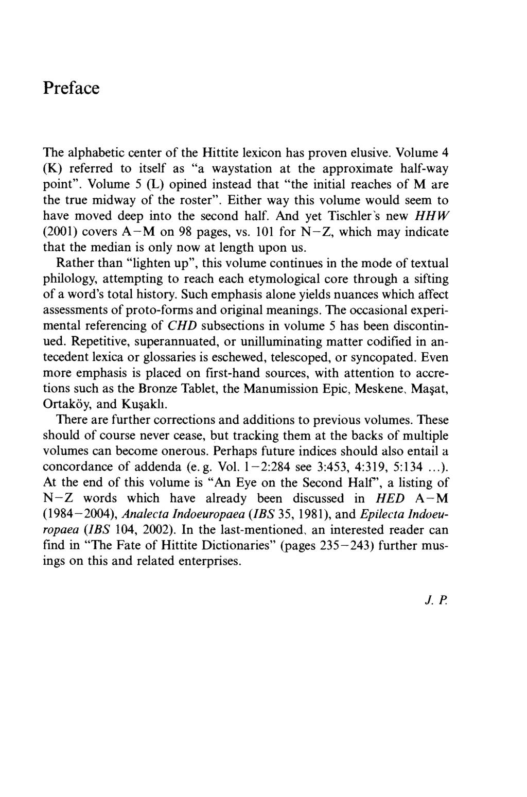 Preface The alphabetic center of the Hittite lexicon has proven elusive. Volume 4 (K) referred to itself as a waystation at the approximate half-way point.