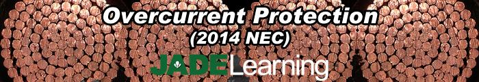 Overcurrent Protection (2014 NEC) (Homestudy) Oregon Electrical License The key sections of Article 240 will be discussed.