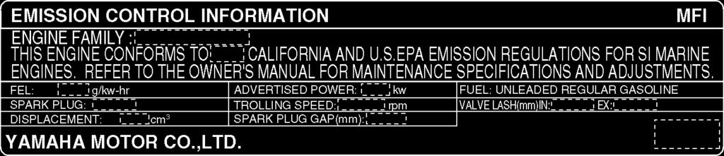 General and important labels EJU30350 Emission control information This engine conforms to 2007 U.S.