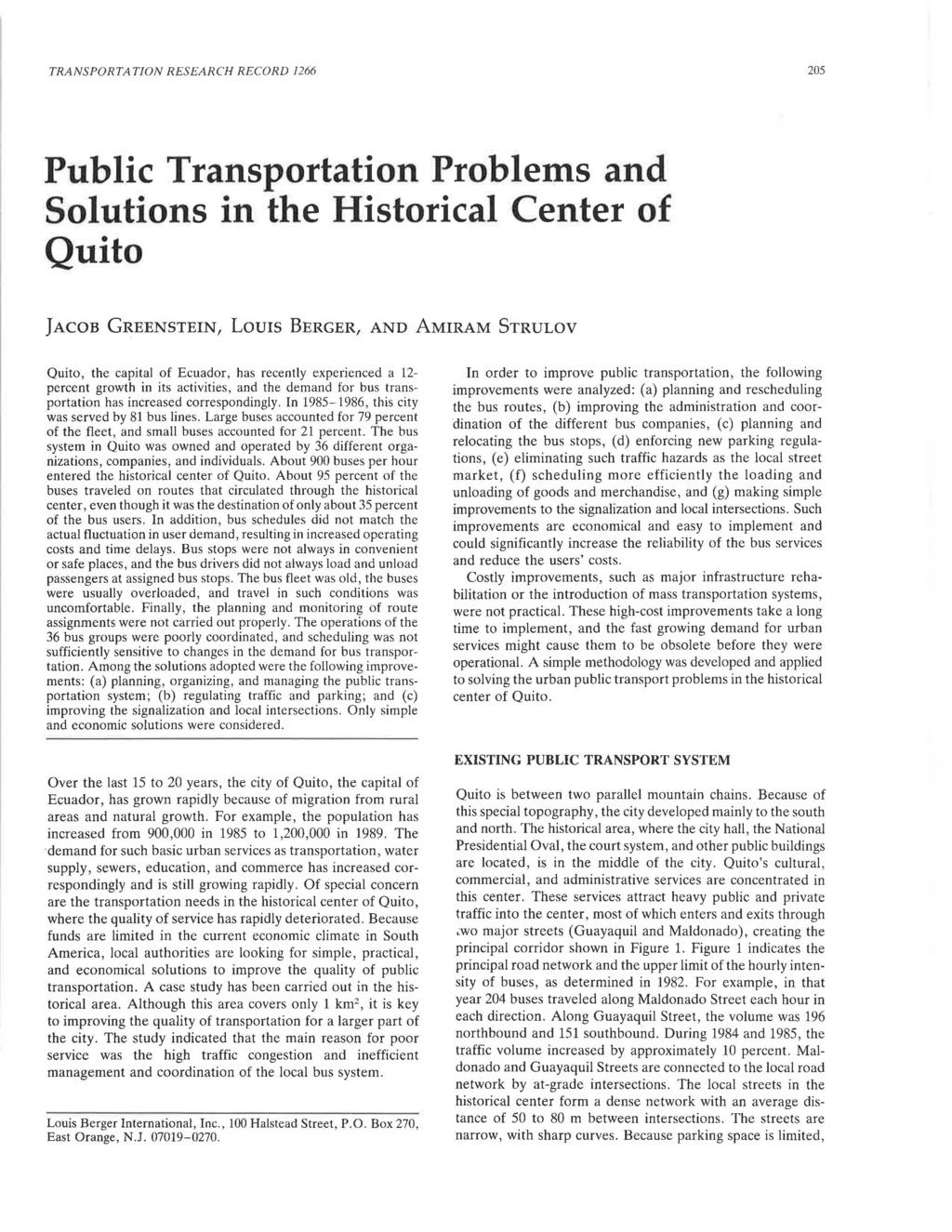 TRANSPORTATION RESEARCH RECORD 1266 205 Public Transportation Problems and Solutions in the Historical Center of Quito JACOB GREENSTEIN, Lours BERGER, AND AMIRAM STRULOV Quito, the capital of