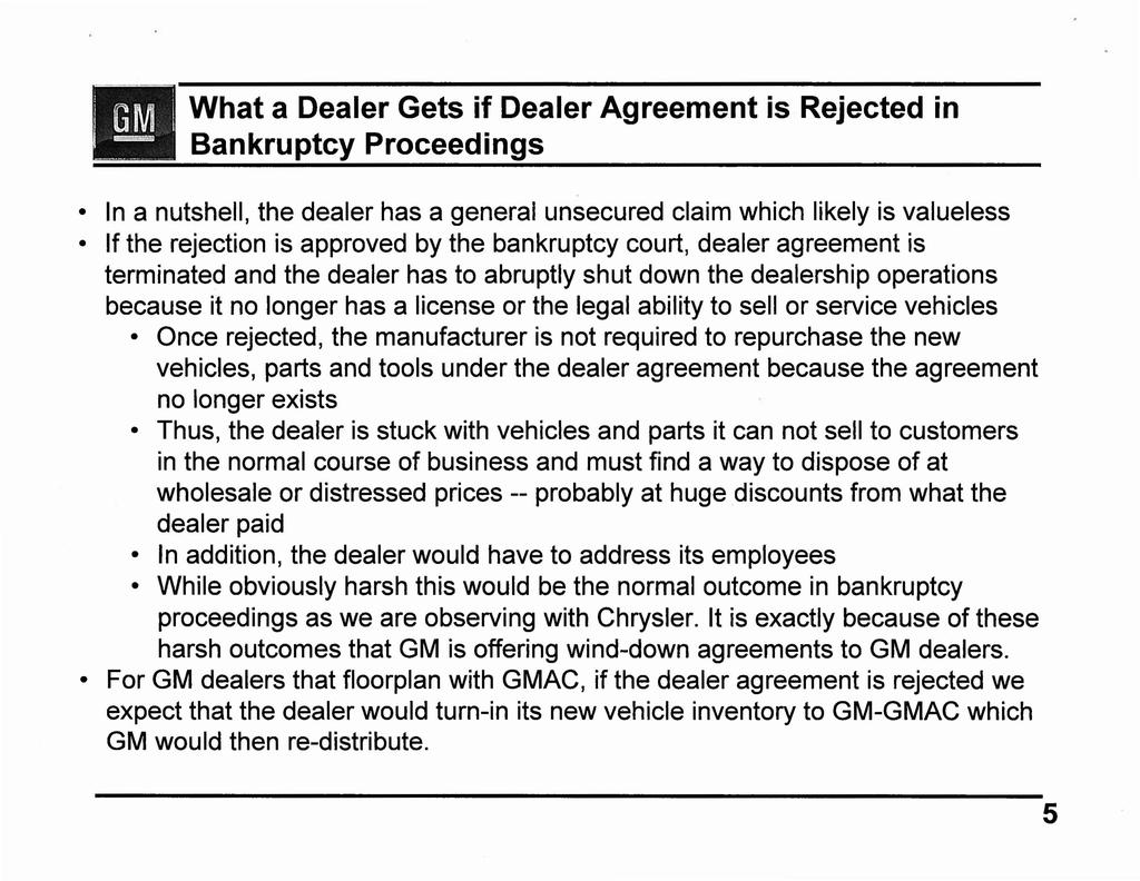 t ij What a Dealer Gets if Dealer Agreement is Rejected in =->= Bankruptcy Proceedings In a nutshell, the dealer has a general unsecured claim which likely is valueless If the rejection is approved