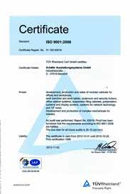 Certified Quality All production sites are certified in accordance with DIN EN ISO 9001:2008 and are covered by a professional quality management system in all manufacturing processes.