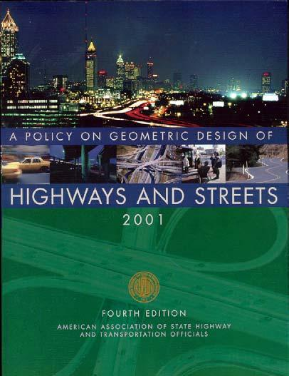 AASHTO Policy on Geometric Design of Highways and Streets 2001 Highlights and Major Changes Since the 1994 Ed