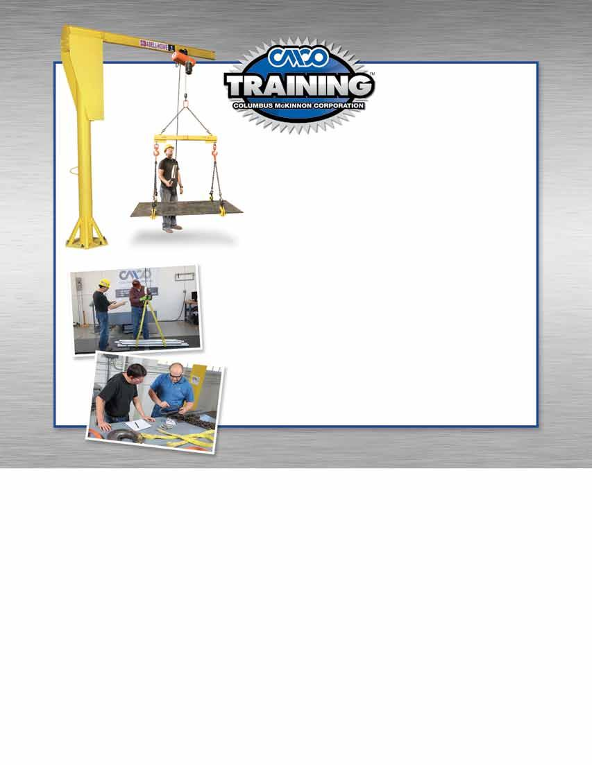 KNOW HOW...KNOW WHY Columbus McKinnon is a global leader in providing expertise and training in the proper use and inspection of rigging and overhead lifting equipment.