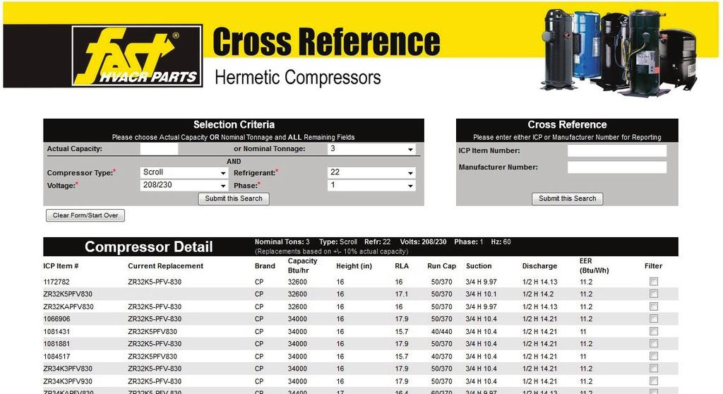 HERMETIC COMPRESSORS Selection Tool/Cross Reference We re excited to announce a new web tool we ve created to help you select the best hermetic compressor for out-of-warranty applications.
