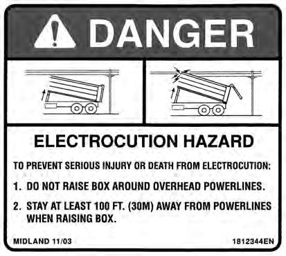 10. Do not raise body where overhead obstructions may exist. Stay away from power lines. Remember electrocution can occur without direct contact. 11.