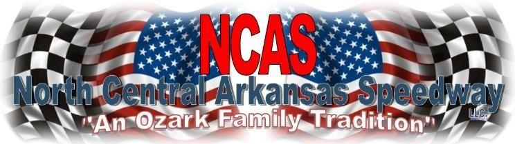 2018 North Central Arkansas Speedway, LLC Hobby/ Factory Stock Rules THE RULES AND/OR REGULATIONS SET FORTH HEREIN ARE DESIGNED TO PROVIDE FOR THE ORDERLY CONDUCT OF RACING EVENTS AND TO ESTABLISH
