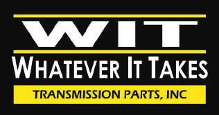800-940-0197 www.wittrans.com Company Profile Products Whatever It Takes (WIT) was founded in 1999 by Kenny Hester, a 40 plus year veteran in the transmission parts supply business.