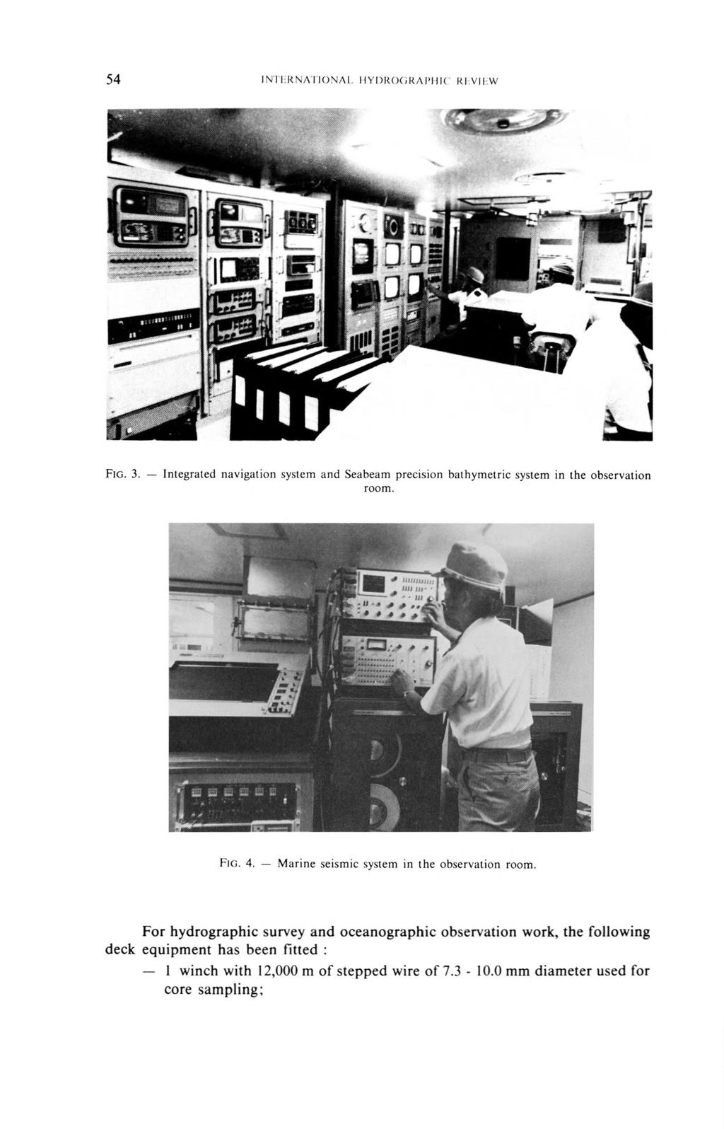 Fig. 3. Integrated navigation system and Seabeam precision bathym etric system in the observation room. F ig. 4. M arine seism ic system in the observation room.