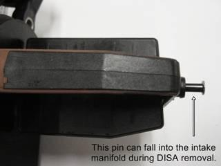 Make sure that the pin is still in place on your DISA after removal. If not, Do not start the engine again until the pin is located. #2 Make sure that this pin is still in the DISA after removal.