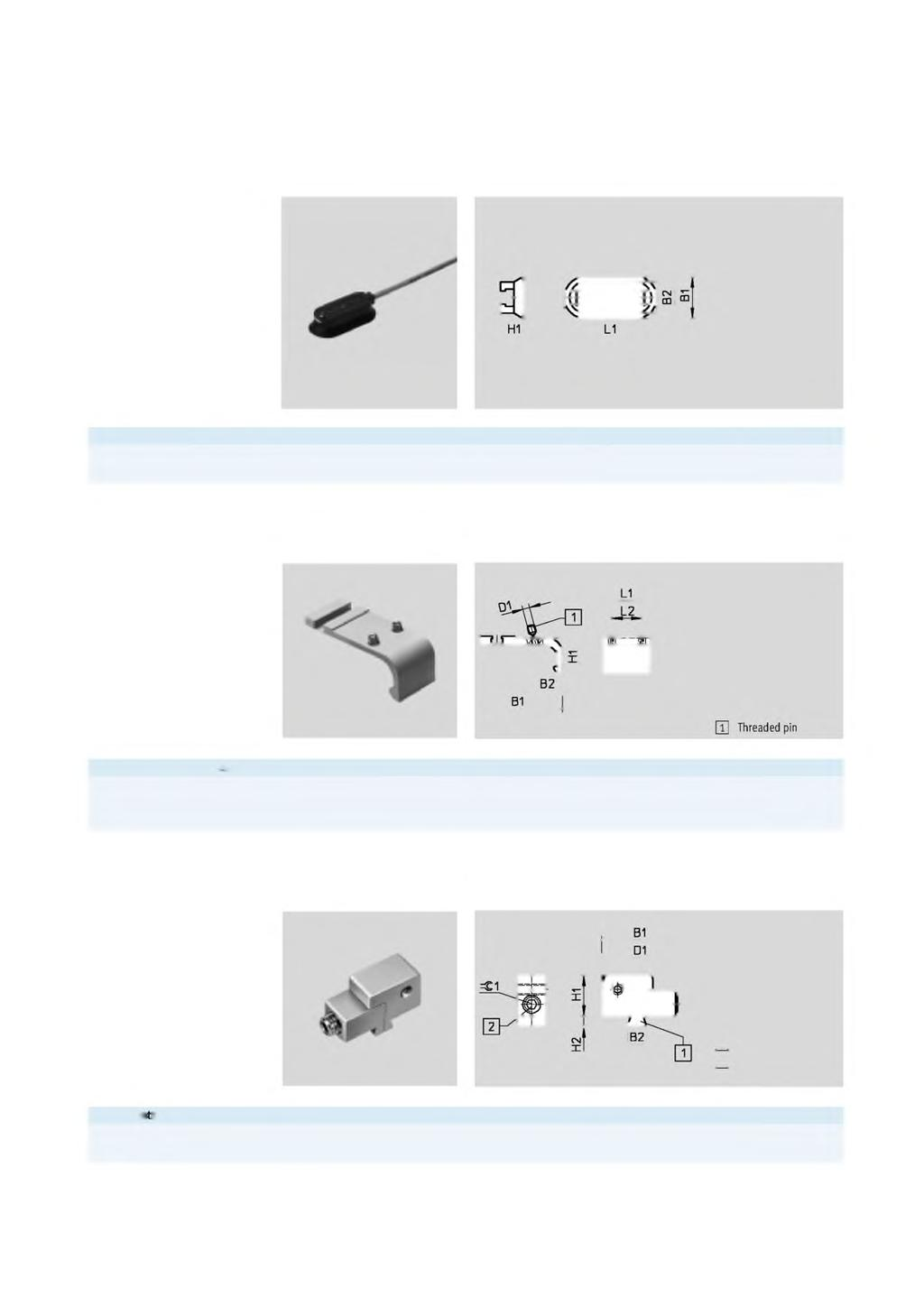 Proximity sensors SMT/SME-8, for T-slot Accessories MountingkitCRSMB Design: For round cylinders Type of mounting: Bonded using enclosed adhesive tape Degree of protection: IP65, IP68, IP69K Ambient