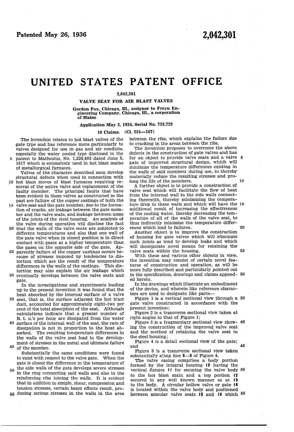 Patented May 26, 1936 10 UNITED STATES WALWE SEAT FOR AR BLAST WALVES Gordon Fox, Chicago, Ill 10. Claims.