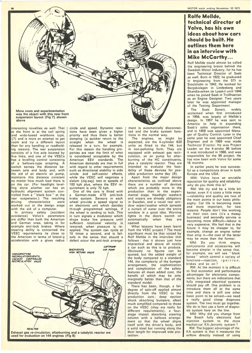 MOTOR week ending November 10 1973 More room and experimentation was the object with this new front suspension layout (Fig 7) shown above ing novelties as weil.