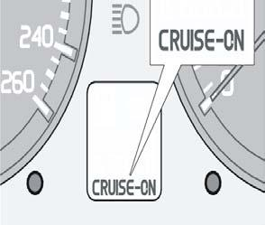 Cruise control cannot be engaged at speeds below 30 km/h (20 mph) or above 200 km/h (125 mph). Increasing or decreasing speed Increase or decrease the speed by pressing and holding + or.