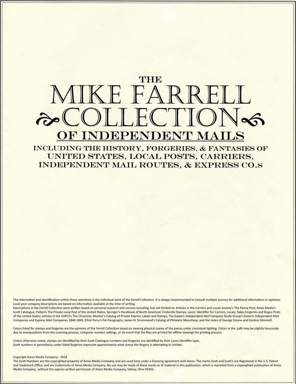 THE MIKE FARRELL ~COLLECTION~ OF INDEPENDENT MAILS INCL U DIN G THE HISTORY, FORGERIES, & FAN TASIES OF U NITED STATES, LOCAL POSTS, CARRIERS, INDEPENDENT MAIL ROU TES, & EXPRESS CO.