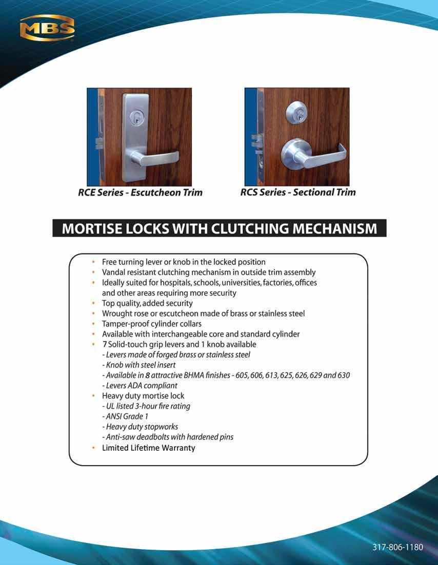 Free turning lever or knob in the locked position Vandal resistant clutching mechanism in outside trim assembly Ideally suited for hospitals, schools, universities, factoried, offices and other areas