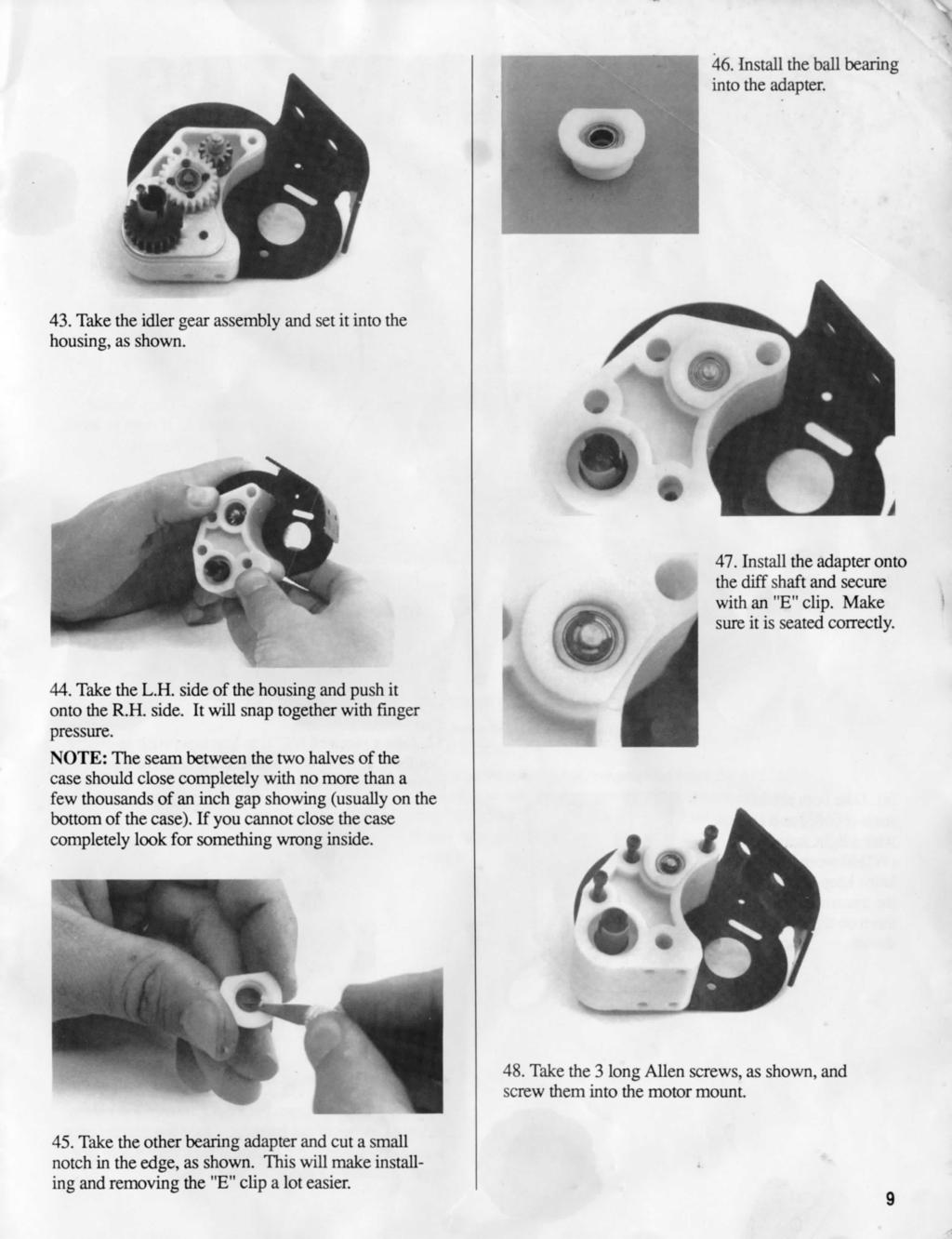 "46. Install the ball bearing into the adapter. 43. Take the idler gear assembly and set it into the housing, as shown. 47. Install the adapter onto the diff shaft and secure with an ""E"" clip."