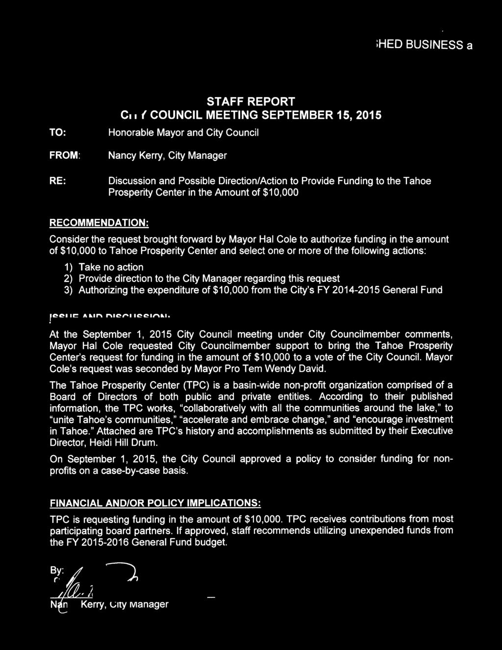 "SHED BUSINESS a ""making a positive difference now"" TO: FROM: RE: STAFF REPORT CITY COUNCIL MEETING SEPTEMBER 15, 2015 Honorable Mayor and City Council Nancy Kerry, City Manager Discussion and"