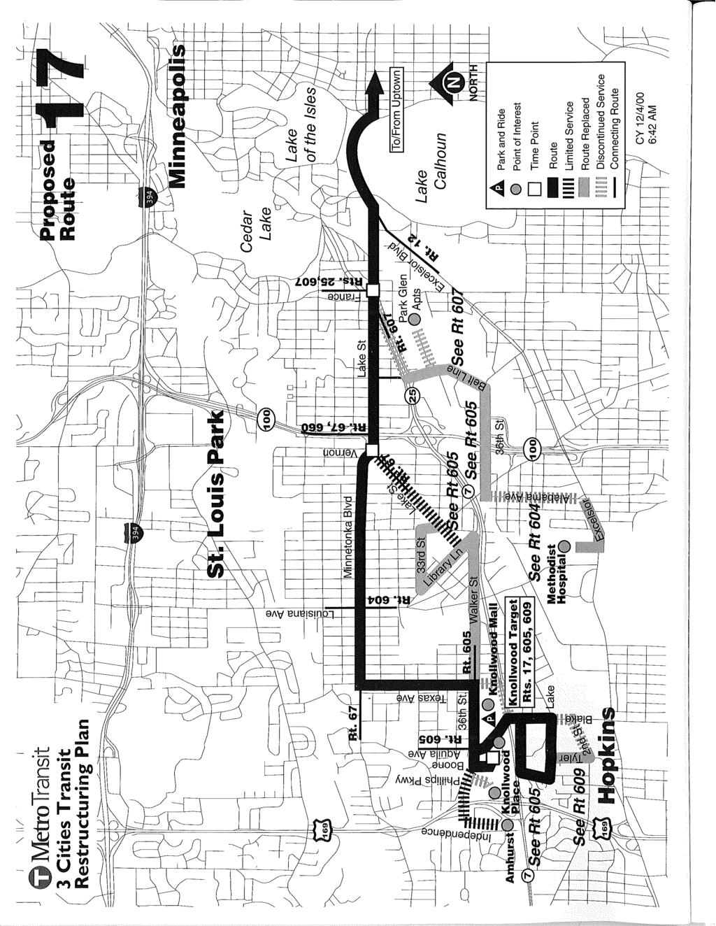 J '\ 11/ _ MetroTransit 3 Cities Transit Restructuring Plan Lake Calhoun A D _ 111I1 Park and Ride Point of