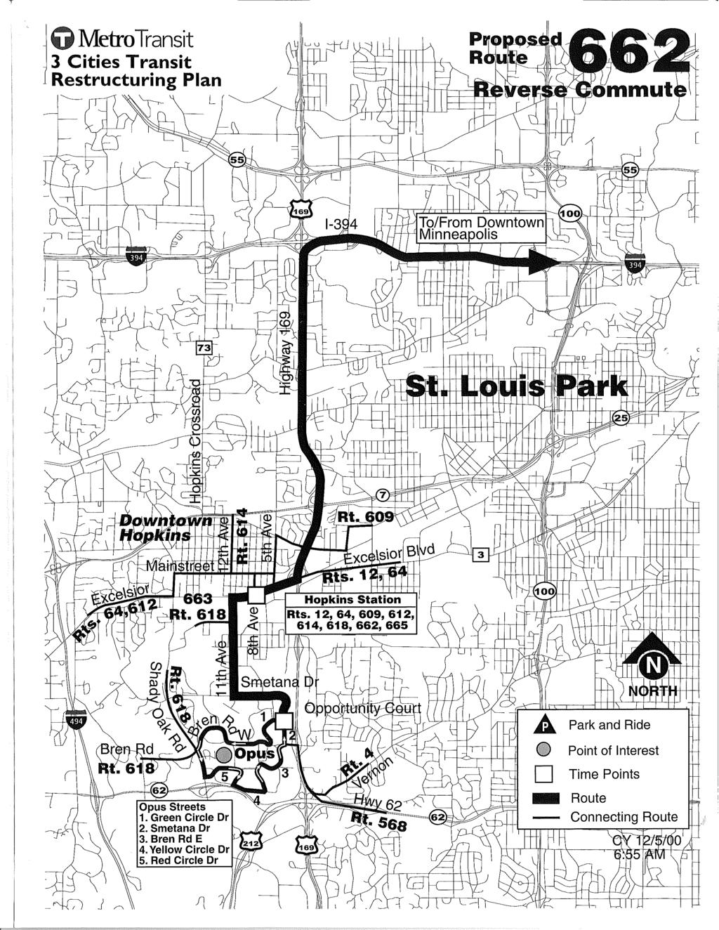 "j G MetroTransit 3 Cities Transit Restructuring Plan L [ Park and Ride =-----\==lj~~~,,62 ~:::::::""""=-~:l::...----, Opus Streets 1."
